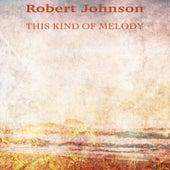 This Kind of Melody (Remastered) von Robert Johnson