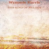 This Kind of Melody (Remastered) von Wynonie Harris