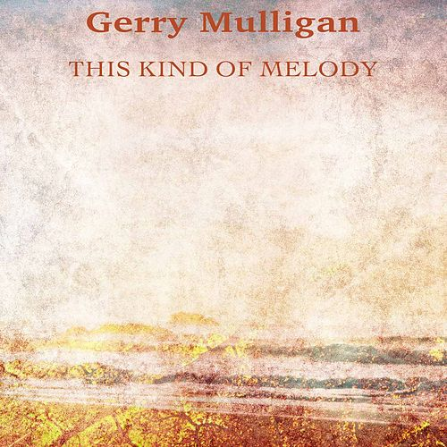 This Kind of Melody (Remastered) von Gerry Mulligan