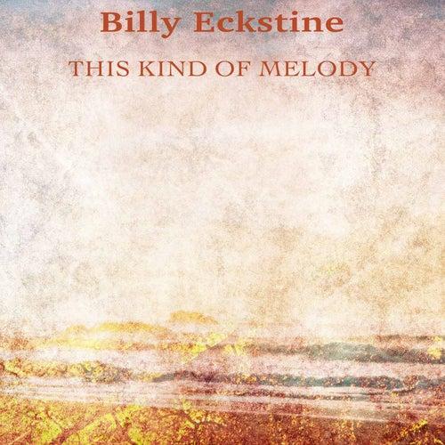 This Kind of Melody (Remastered) von Billy Eckstine