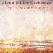 This Kind of Melody (Remastered) von Glenn Miller