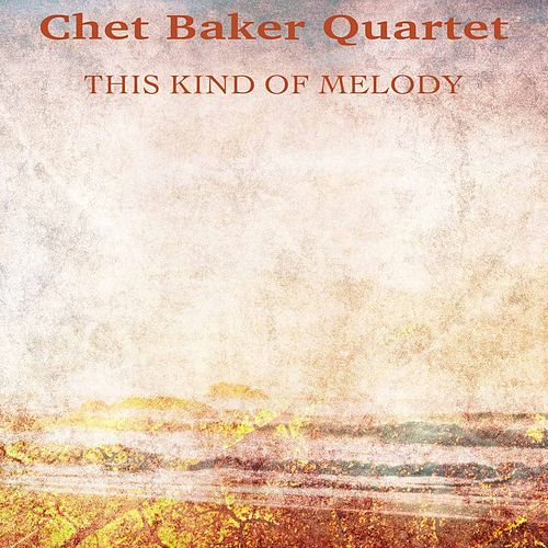 This Kind of Melody (Remastered) von Chet Baker