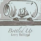 Bottled Up von Gerry Mulligan