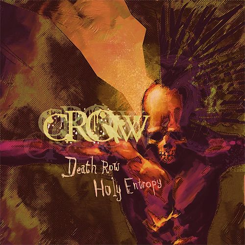 Holy Entropy / Death Row by Crow (60's)