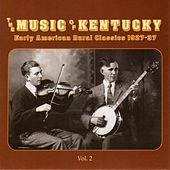 The Music of Kentucky: Early American Rural Classics 1927-1937, Vol. 2 by Various Artists