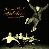 Jacques brel anthology (All tracks remastered 2015) by Jacques Brel