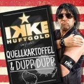 Quellkartoffel & Dupp Dupp by Ikke Hüftgold