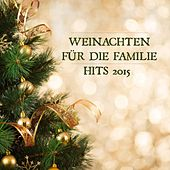 Weinachten Für die Familie - Hits 2015 by Various Artists
