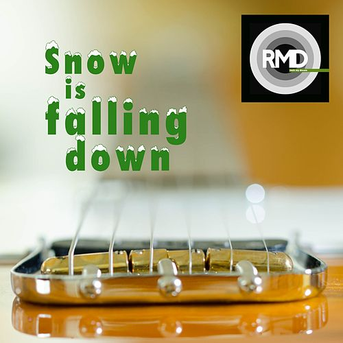 Snow Is Falling Down by RMD