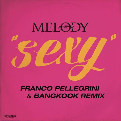 Sexy (Franco Pellegrini & Bangkook Remix) by Melody