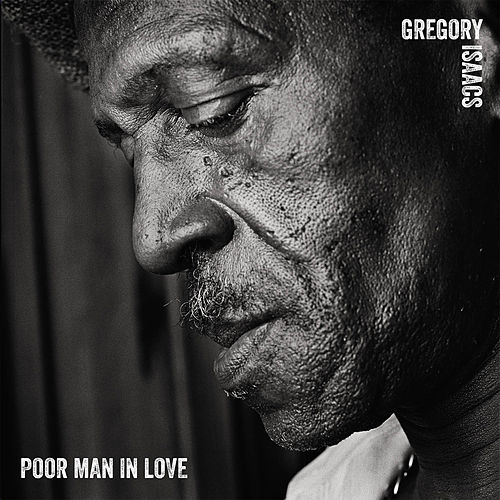 Sly & Robbie Present Poor Man in Love EP by Gregory Isaacs