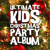 Ultimate Kids Christmas Party Album by Various Artists