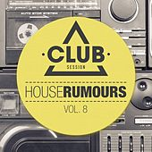 House Rumours, Vol. 8 by Various Artists