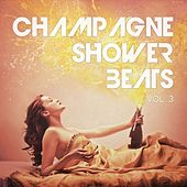 Champagne Shower Beats, Vol. 3 (High Society Hot Spots Sounds) by Various Artists