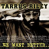 We Want Better by Tarrus Riley