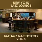 Bar Jazz Masterpieces, Vol. 5 by New York Jazz Lounge
