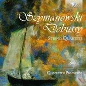 Szymanowski & Debussy: String Quartets by Quartetto Prometeo