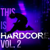 This Is Hardcore!, Vol. 2 by Various Artists