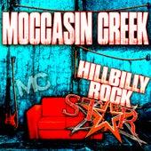 Hillbilly Rockstar by Moccasin Creek