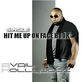 Hit Me Up On Face Book by Avail Hollywood