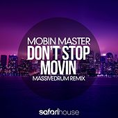 Don't Stop Movin (Massivedrum Remix) by Mobin Master