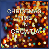 Christmas Time in Croatia by Various Artists