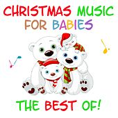 Christmas Music  for Babies - The Best Of! by Lullaby