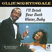 I'll Drink Your Bath Water Baby (Re-Mastered Deluxe Edition) by Ollie Nightingale