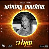Whining Machine (Eclipse Riddim) by Alison Hinds