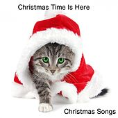 Christmas Time Is Here by Christmas Songs