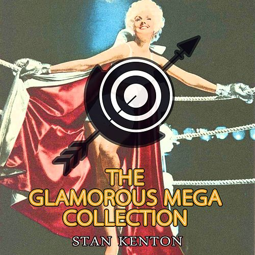 The Glamorous Mega Collection von Stan Kenton