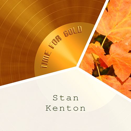 Time For Gold von Stan Kenton