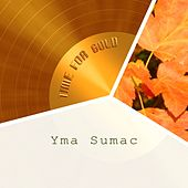 Time For Gold by Yma Sumac