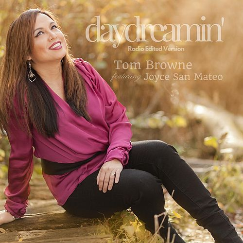Daydreamin' (Radio Edit) [feat. Joyce San Mateo] by Tom Browne