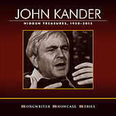 John Kander: Hidden Treasures, 1950-2015 by Various Artists