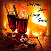Christmas Jazzy Lounge Grooves by Various Artists