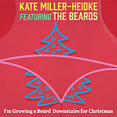 I'm Growing a Beard Downstairs for Christmas by Kate Miller-Heidke