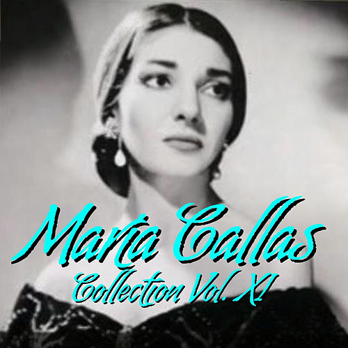 María Callas Collection Vol.XI by Maria Callas