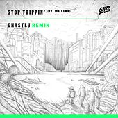 Stop Trippin' (feat. iDA Hawk) [Ghastly Remix] - Single by Griz