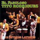 El Fabuloso Tito Rodríguez by Tito Rodriguez