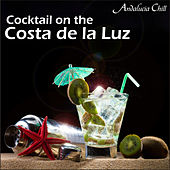 Andalucía Chill - Cocktail on the Costa de la Luz by Various Artists