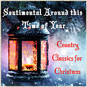 Sentimental Around This Time of Year Country Classics for Christmas by Various Artists