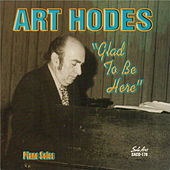 Glad to Be Here, Piano Solos by Art Hodes