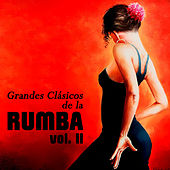 Grandes Clásicos de la Rumba, Vol. II by Various Artists
