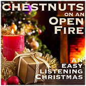 Chestnuts on a Open Fire - An Easy Listening Christmas by Various Artists