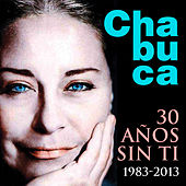 Chabuca... 30 Años Sin Ti (1983 - 2013) [New Version] by Various Artists