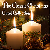 The Classic Christmas Carol Collection by Various Artists