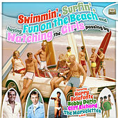 Swimmin', Surfin', Having Fun on the Beach - And Watching Girls Passing By von Various Artists