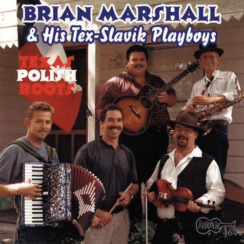 Texas Polish Roots by Brian Marshall