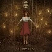 Skinny Love by Sail